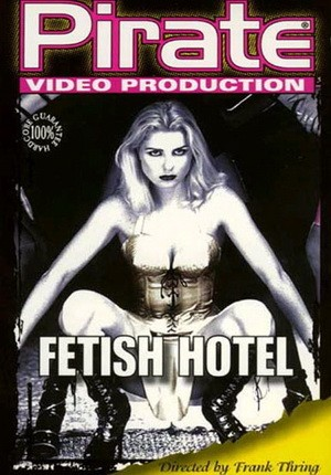 Отель фетиша порно фильм, эротические пародии василисы прекрасной видео